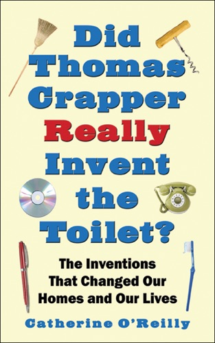 Did Thomas Crapper Really Invent the Toilet? - Catherine O'Reilly - Catherine O'Reilly