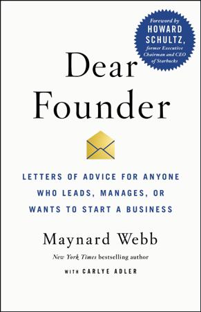 Dear Founder - Maynard Webb & Carlye Adler