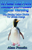 13 Facts That Prove Humans Don't Cause Global: Stop Blaming Carbon Dioxide For Climate Change