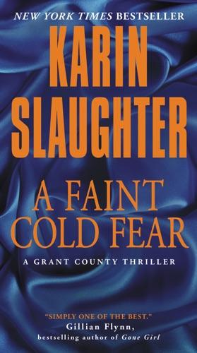 Karin Slaughter - A Faint Cold Fear
