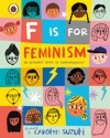 F Is For Feminism An Alphabet Book Of Empowerment