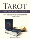 Tarot True Tarot Card Readings The Easiest Way To Learn The Tarot Ever