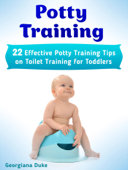 Potty Training: 22 Effective Potty Training Tips on Toilet Training for Toddlers