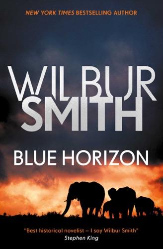 Wilbur Smith - Blue Horizon