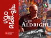 Ugo Aldrighi Brescia 1917 - Brescia 2003