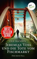 Ole Hansen - Jeremias Voss und die Tote vom Fischmarkt - Der erste Fall artwork