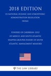 Fisheries Of Caribbean Gulf Of Mexico And South Atlantic - Snapper-Grouper Fishery Of South Atlantic Management Measures US National Oceanic And Atmospheric Administration Regulation NOAA 2018 Edition