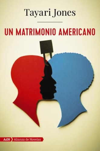Tayari Jones & Miguel Marqués Muñoz - Un matrimonio americano (AdN)