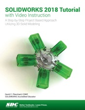 Solidworks 2018 Tutorial With Video Instruction By David C