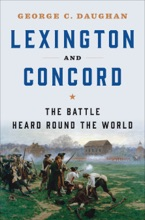 Lexington And Concord: The Battle Heard Round The World