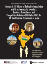 Inaugural 2016 Ease Of Doing Business Index On Attractiveness To Investors, Business Friendliness And Competitive Policies (EDB Index ABC) For 21 Sub-National Economies Of India