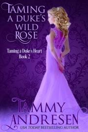 Taming a Duke's Wild Rose PDF Download