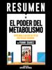 """Resumen De """"El Poder Del Metabolismo: Aprenda A Bajar De Peso Sin Pasar Hambre - De Frank Suarez"""" - Sapiens Editorial"""
