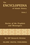 Stories Of The Prophets And Messengers The Encyclopedia Of Islamic History - Vol 2