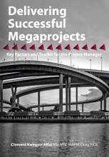 Delivering Successful Megaprojects: Key Factors And Toolkit For The Project Manager