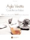 Aglio Vestito Cook Like An Italian