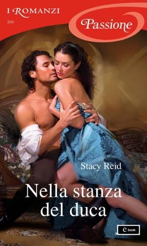 Stacy Reid - Nella stanza del duca (I Romanzi Passione)