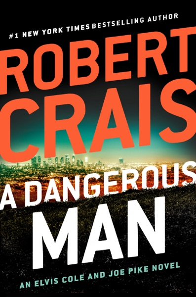 A Dangerous Man - Robert Crais book cover