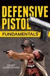 Defensive Pistol Fundamentals