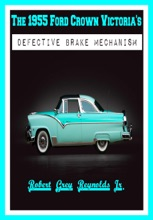 The 1955 Ford Crown Victoria's Defective Brake Mechanism
