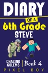 Minecraft Diary Of A 6th Grade Steve - Chasing Golems Book 4
