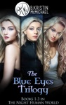 The Blue Eyes Trilogy The Legend Of The Blue Eyes Becoming A Legend Winning The Legend