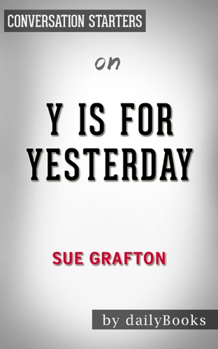 dailyBooks - Y is for Yesterday (A Kinsey Millhone Novel) by Sue Grafton  Conversation Starters