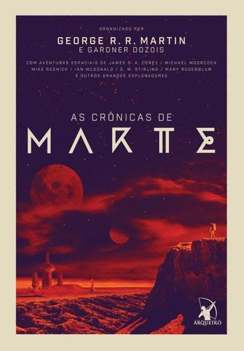George R.R. Martin & Gardner Dozois - As crônicas de Marte