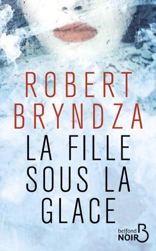 Robert Bryndza - La Fille sous la glace