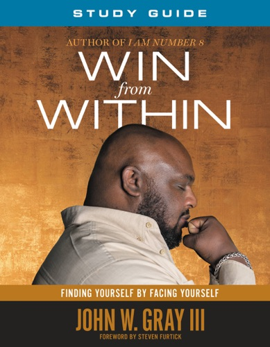 Win from Within - John Gray & Steven Furtick - John Gray & Steven Furtick