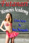Futanari Womens Academy Episode One