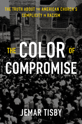 The Color of Compromise - Jemar Tisby book
