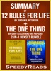 Summary of 12 Rules for Life: An Antidote to Chaos by Jordan B. Peterson + Summary of The One Thing by Gary Keller and Jay Papasan