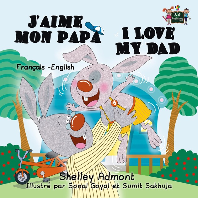 Jaime Mon Papa I Love My Dad French English Bilingual Childrens Book By Shelley Admont On IBooks