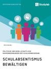 Schulabsentismus Bewltigen Politische Und Gesellschaftliche Rahmenbedingungen Der Schulverweigerung