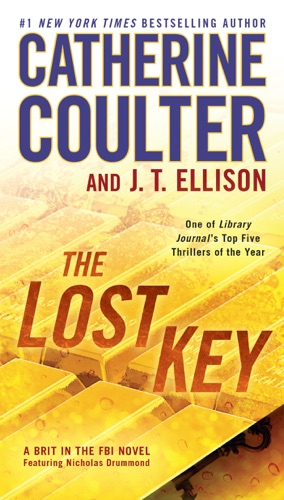 The Lost Key - Catherine Coulter & J. T. Ellison - Catherine Coulter & J. T. Ellison