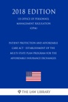 Patient Protection And Affordable Care Act - Establishment Of The Multi-State Plan Program For The Affordable Insurance Exchanges US Office Of Personnel Management Regulation OPM 2018 Edition