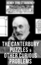 THE CANTERBURY PUZZLES & OTHER CURIOUS PROBLEMS