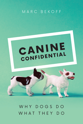 Canine Confidential - Marc Bekoff book