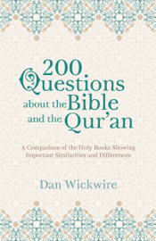 200 Questions about the Bible and the Qur'an: A Comparison of the Holy Books Showing Important Similarities and Differences