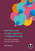 Inovações em Terapia Cognitivo-Comportamental: Intervenções Estratégicas para uma Prática Criativa Book Cover