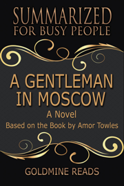 A Gentleman In Moscow - Summarized for Busy People: A Novel: Based on the Book by Amor Towles book
