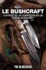 Le bushcraft : Coffret 101 de compétences de survie bushcraft - The Blokehead