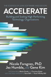 Accelerate - Nicole Forsgren PhD, Jez Humble & Gene Kim