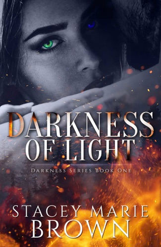 Darkness Of Light (Darkness Series #1) - Stacey Marie Brown - Stacey Marie Brown