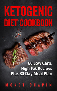 Ketogenic Diet Cookbook: 60 Low Carb High Fat Recipes Plus 30-Day Meal Plan Book Review