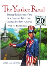 The Yankee Road: Tracing The Journey Of The New England Tribe That Created Modern America