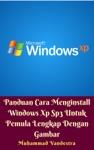 Panduan Cara Menginstall Windows Xp Sp3 Untuk Pemula Lengkap Dengan Gambar