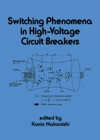 Switching Phenomena In High-Voltage Circuit Breakers
