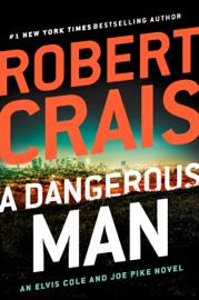 A Dangerous Man - Robert Crais book summary